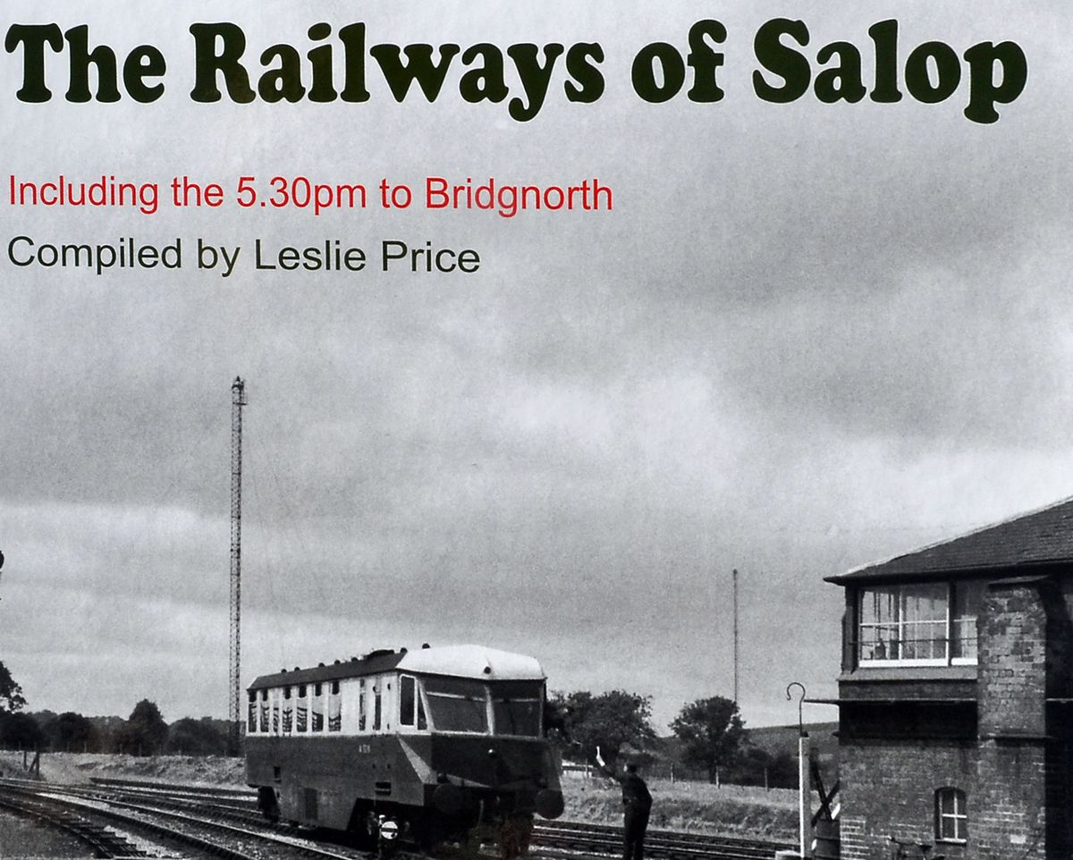 The Railways of Salop by Leslie Price.