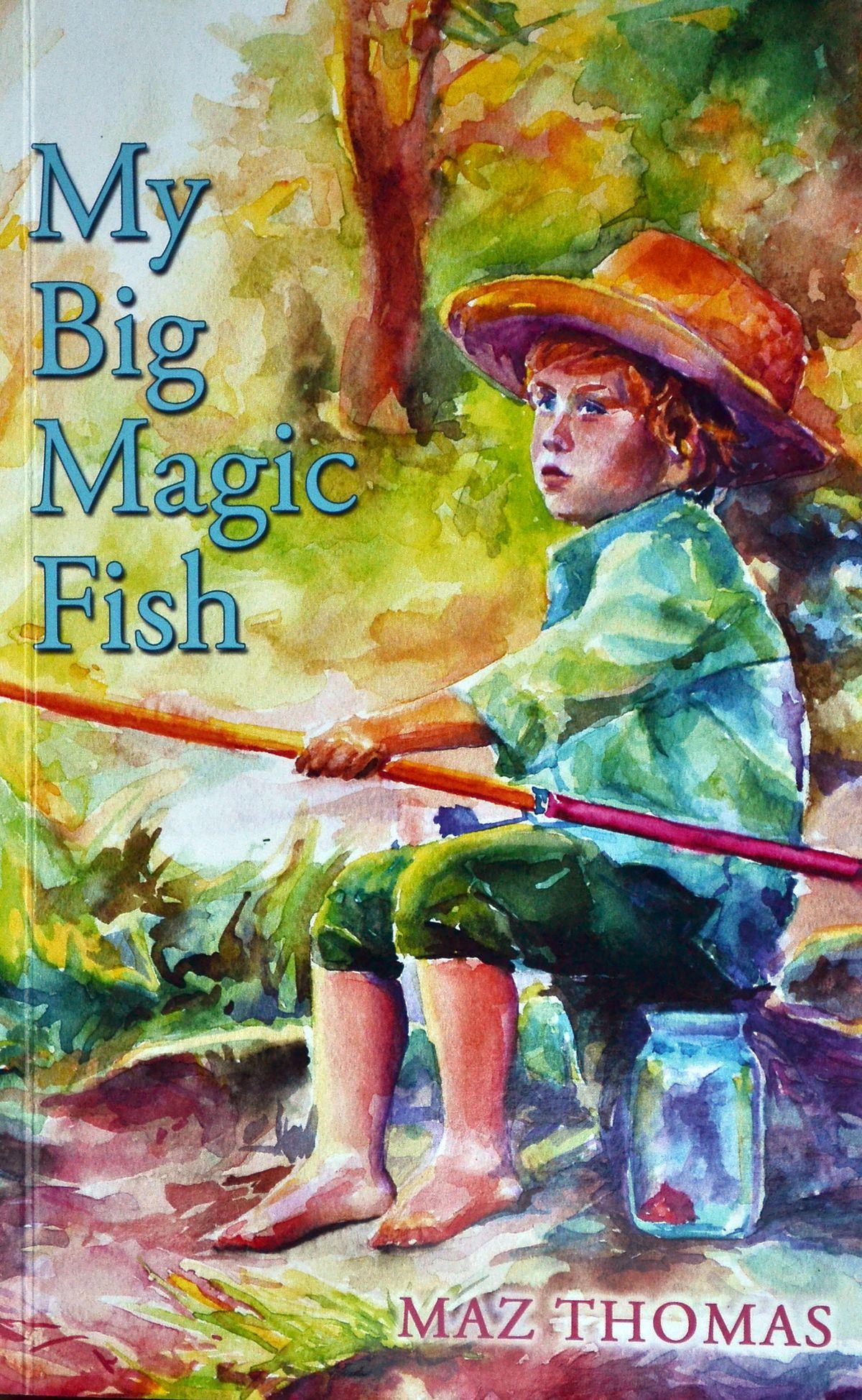 My Big Magic Fish by Maz Thomas