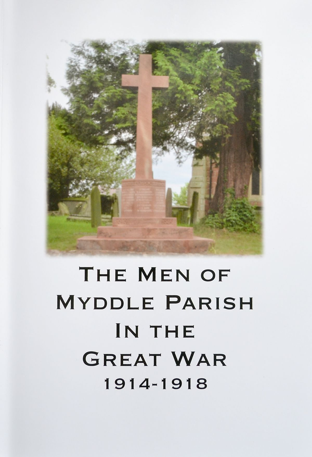 The new book honouring the heroes of Myddle parish.