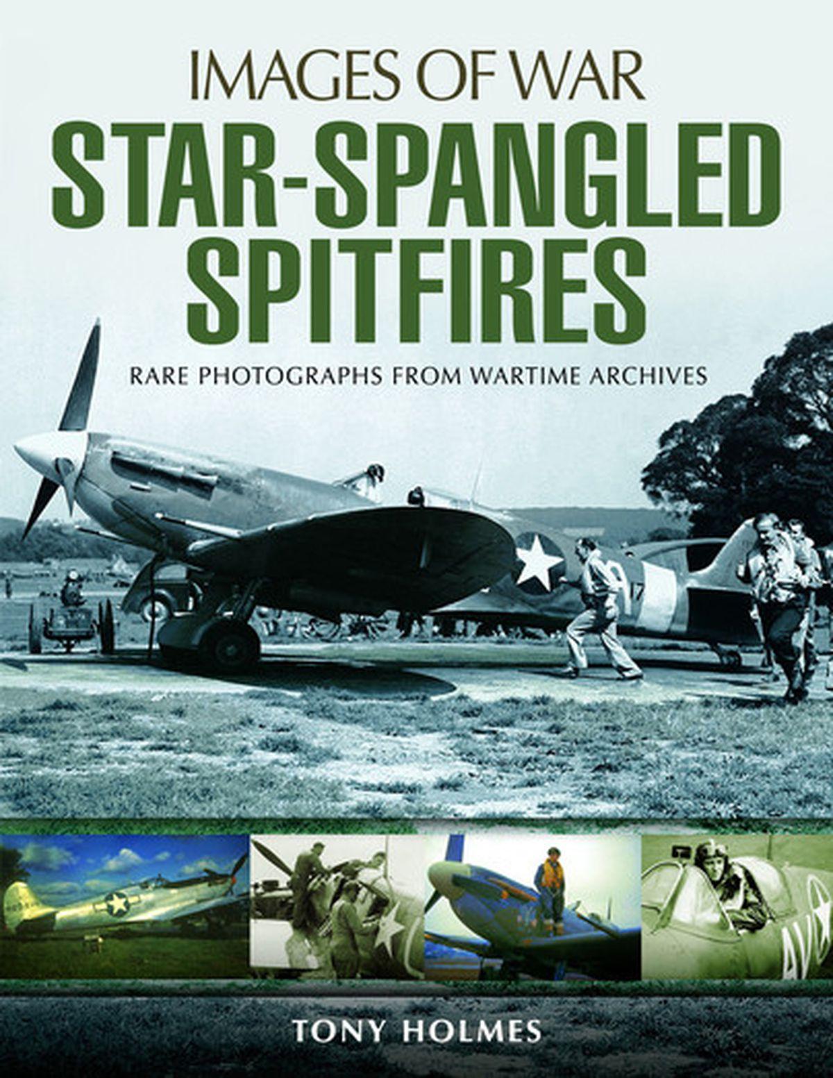Star-Spangled Spitfires by Tony Holmes.