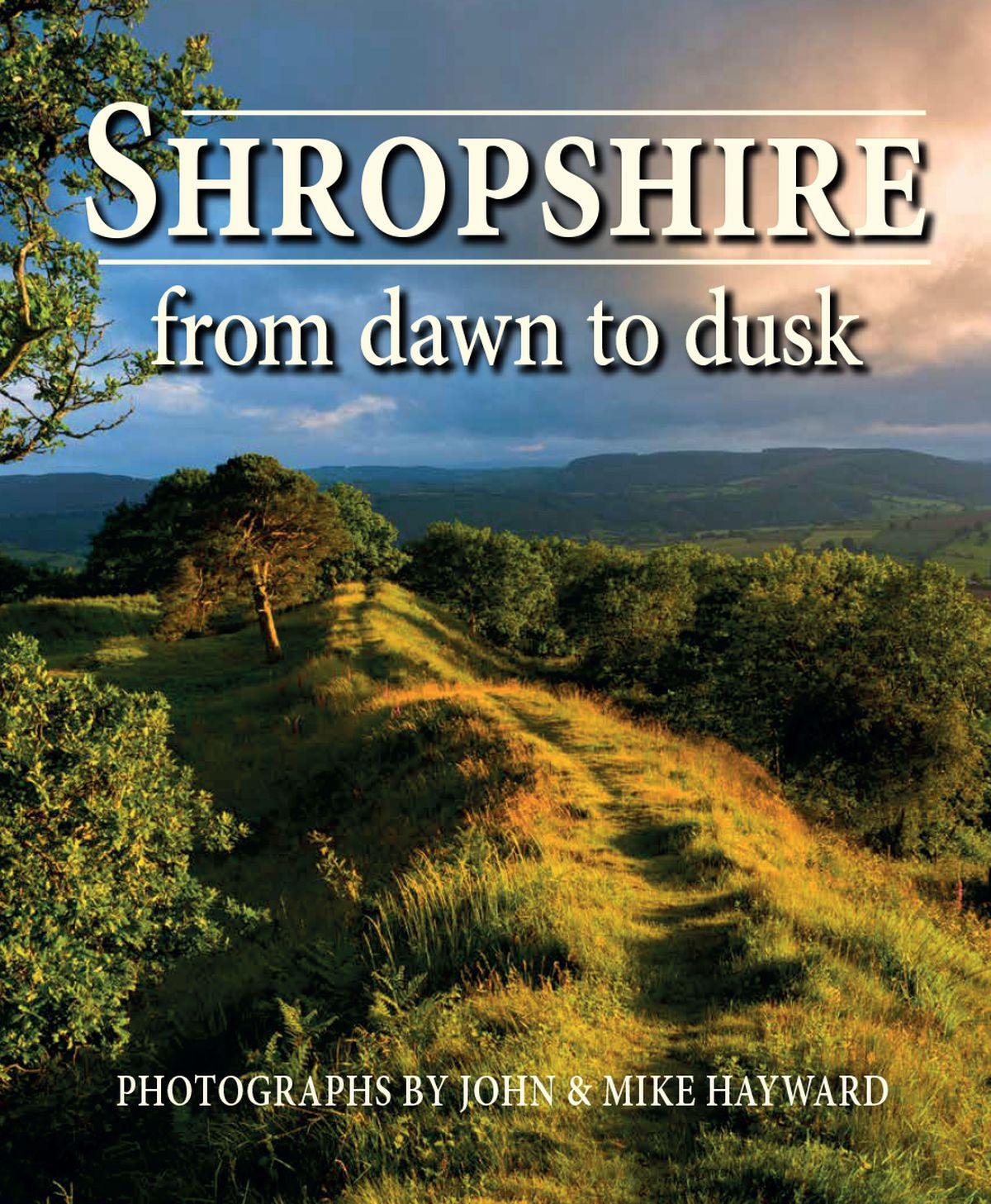 Shropshire From Dawn To Dusk.