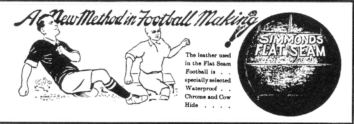 An advert for the flat seamed football made by Simmonds Bros.