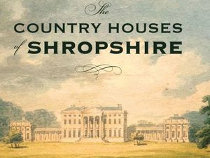 The Country Houses of Shropshire.