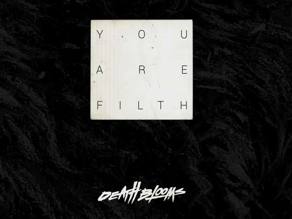 Death Blooms, You Are Filth - EP review